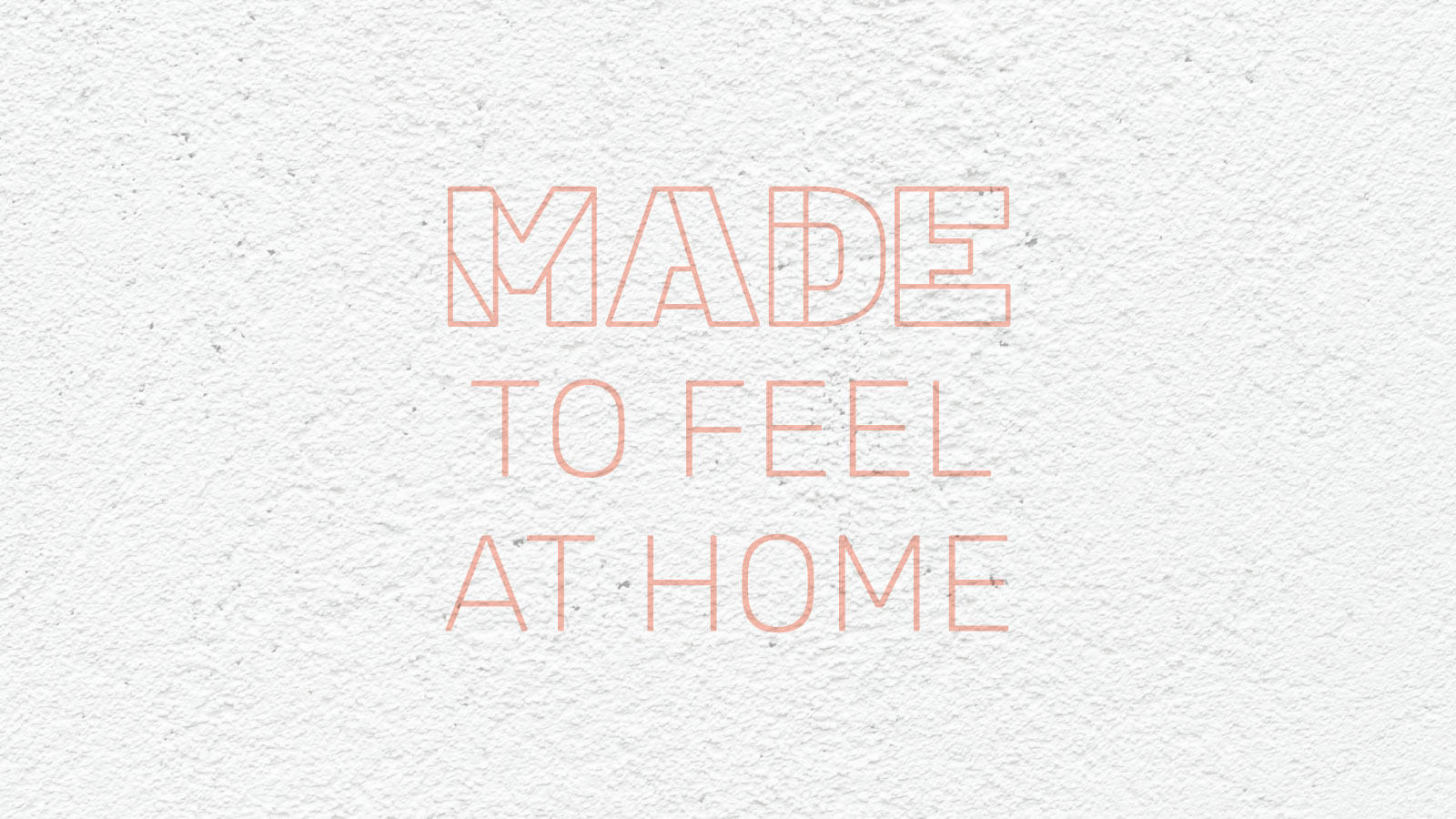 Made to feel at home branding graphic.