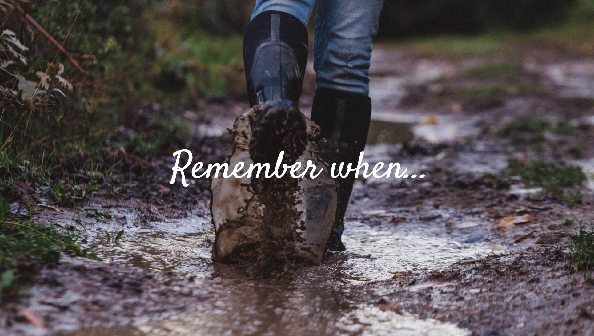 Brand strapline graphic with photograph of boots in mud.